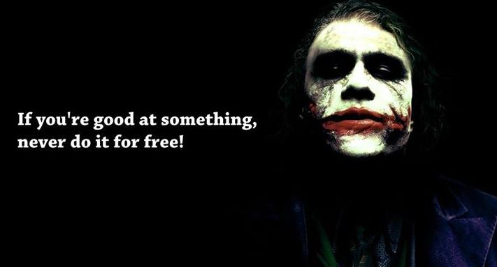 Nếu bạn giỏi một thứ gì đó, đừng bao giờ làm nó miễn phí